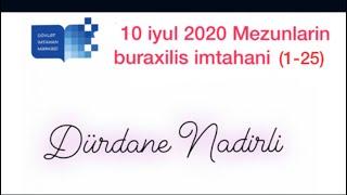 10 iyul 2020 Mezunlarin Buraxilis imtahani (1-25)