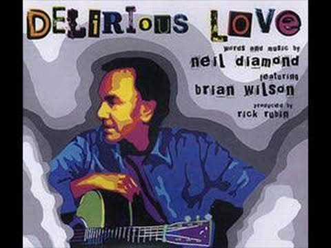 Neil Diamond & Brian Wilson - Delirious Love