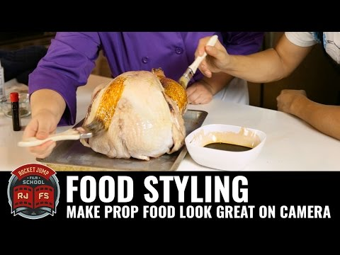 Food Styling: Make Prop Food Look Great on Camera