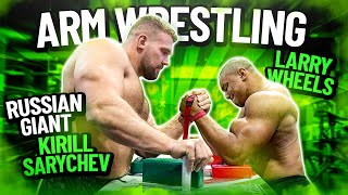 KIRILL SARYCHEV vs LARRY WHEELS ARM WRESTLING!
