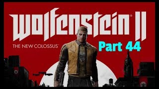 Let's Play - Wolfenstein II: The New Colossus w/ Marksman Pt. 44