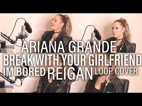 Ariana Grande - Break Up With Your Girlfriend (I'm Bored) (Reigan Acoustic Cover) Mp3
