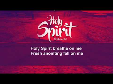 Holy Spirit (Breathe On Me) Ps.  Edwin Dadson feat. Grace Charles
