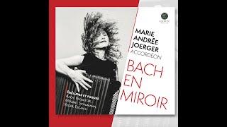 Album Bach en Miroir – TEASER / Marie-Andrée Joerger