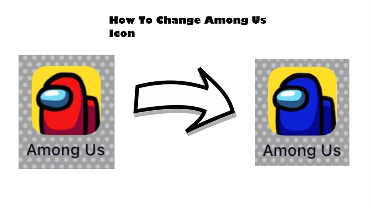 How To Change Among Us Icon Youtube