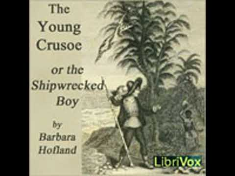 THE YOUNG CRUSOE, OR THE SHIPWRECKED BOY by Barbara Hofland FULL AUDIOBOOK | Best Audiobooks