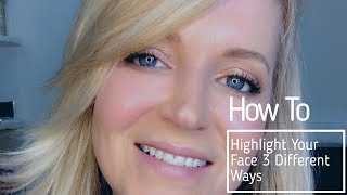 How To: Highlight Your Face Three Different Ways