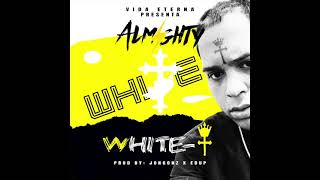 Almighty - White T (Audio Oficial)