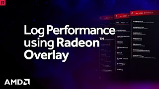 How to Log Performance using Radeon™ Overlay
