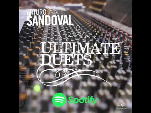 Ultimate Duets by Arturo Sandoval (Spotify)