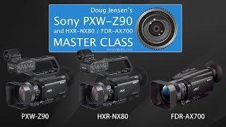 Doug Jensen's Sony PXW-Z90, NX80, and AX700 Master Class - CHAPTER 1 FREE