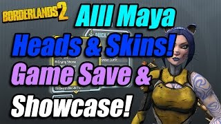 Borderlands 2 | Alll Maya The Siren Heads & Skins Showcase + Game Save File!