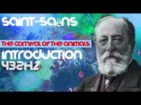 INTRODUCTION  - Camille Saint-Saëns ☯ The Carnival of the Animals ☯ [Classical Music @ 432Hz ]