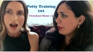 Potty Training 101 | Preschool Moms #5