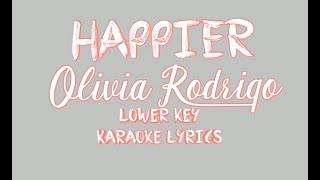 Happier-Olivia Rodrigo Lower key karaoke Lyrics