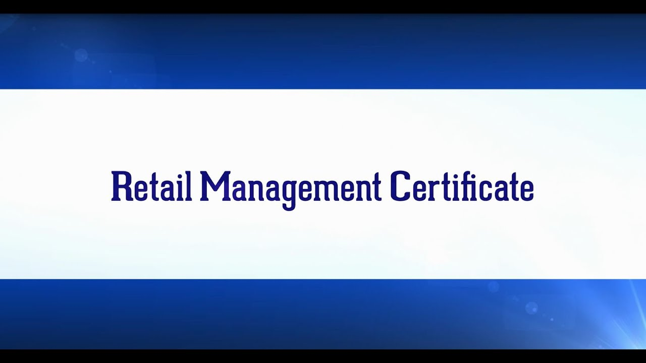 Retail Management Certificate Youtube
