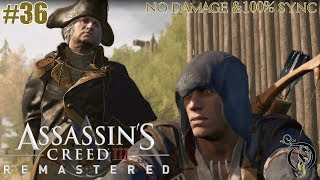 ASSASSIN'S CREED Ⅲ REMASTERED - #36 Sequence 10.5・DLC ベネディクト・アーノルドミッション(100% Sync & No Damage)