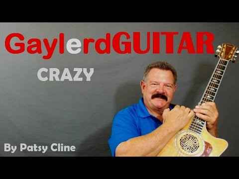 CRAZY by Willie Nelson  (How to Play) yes, Patsy Cline does a great version