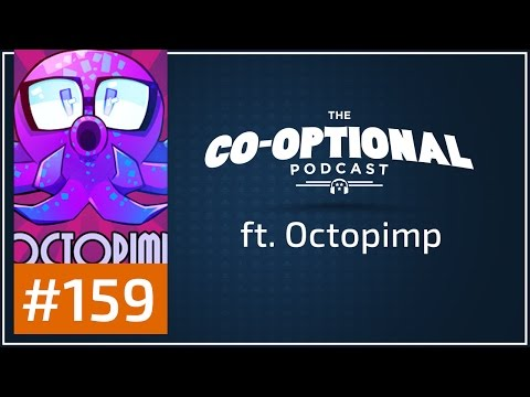 The Co-Optional Podcast Ep. 159 ft. Octopimp [strong language] - February 22nd, 2017