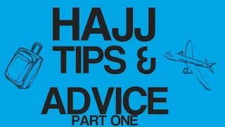 HAJJ TIPS PART 1