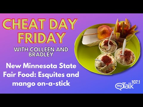 Cheat Day Friday! New Minnesota State Fair Food: Esquites and mango on-a-stick