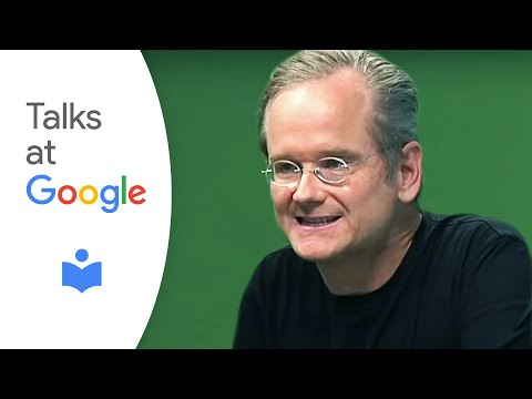 "Lawrence Lessig: ""Republic, Lost"" | Talks at Google"