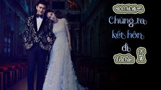 [Vietsub+Kara] Chúng Ta Kết Hôn Đi - Tề Thần ( 咱们结婚吧 -Tề Thần) Wedding AngelaBaby & Huỳnh Hiểu Minh