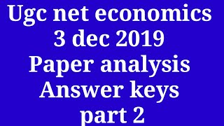 Ugc net economics 3 dec 2019 paper analysis || answer keys