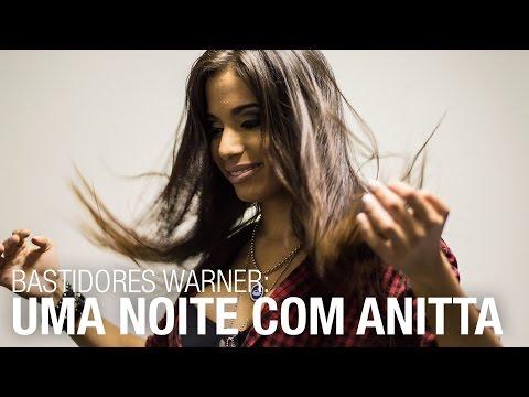 Bastidores Warner - Uma noite com Anitta