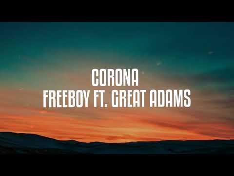FreeBoy - Corona (feat. Great Adamz) [Official Lyric Video]