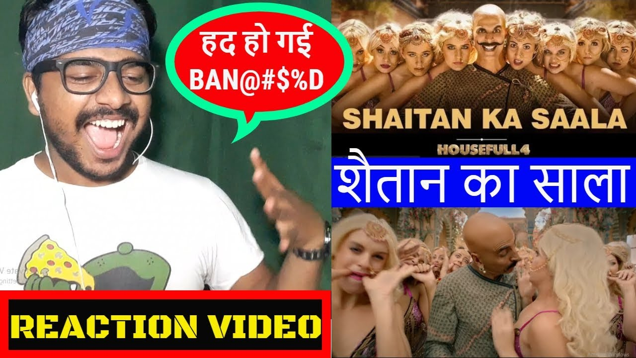 Bala Shaitaan Ka Sala 'शैतान का साला'  Song #Reaction Video | #Housefull4 Akshay Kumar,Rit