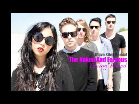 The Naked And Famous - Young Blood (Dave Sitek Remix)