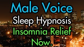 Insomnia Relief Sleep Hypnosis - Male Voice