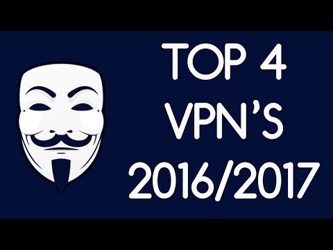 Top 4 Best VPN Services 2017