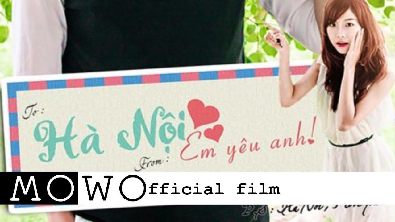 [Phim ngắn] Hà Nội, Em Yêu Anh (Hanoi, I Love You) – MoWo