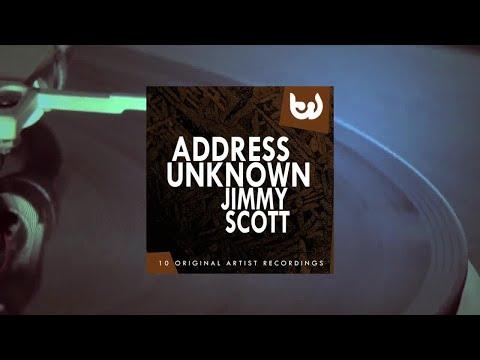 Jimmy Scott - Address Unknown (Full Album)