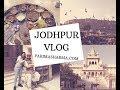 Jodhpur Tales - Travel and Food Vlog   Parimasthan