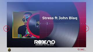 Roberto - STRESS (Official Audio) ft. John Blaq