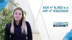 Minuto Econet - ADI nº 6.363 e a MP nº 936/2020