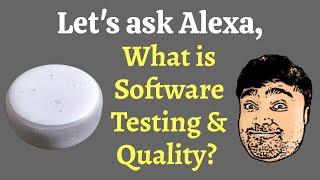 Let's ask Alexa, What is Software Testing & Quality?   Amazon Echo Dot   Alexa