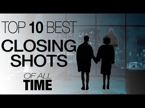 Top 10 Closing Shots of All Time