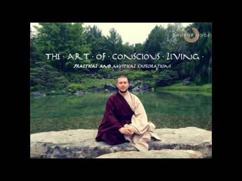 The Art Of Conscious Living - Practical and Esoteric Explorations (Full Audio)