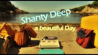Shanty Deep -  A beautiful Day