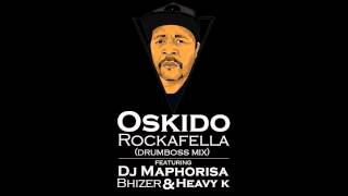 Oskido - Rockafella ft Dj Maphorisa,Bhizer,Heavy K