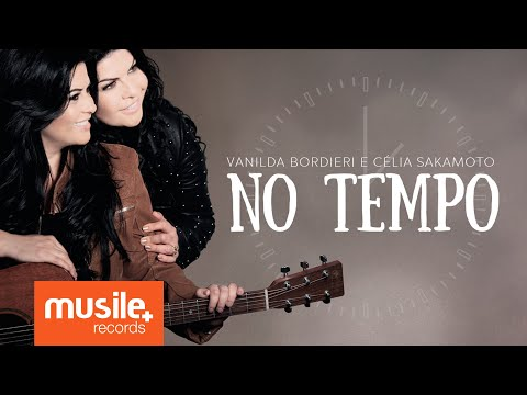 Vanilda Bordieri e Célia Sakamoto - No Tempo (Lyric)