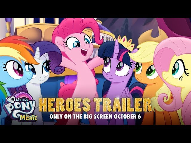 My Little Pony: The Movie (2017) Official 'Heroes' Trailer - Emily Blunt, Sia, Zoe Saldana