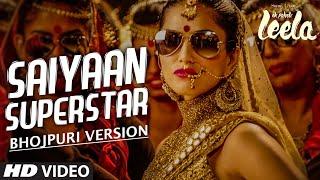 'Saiyaan Superstar Bhojpuri Version' VIDEO Song | Sunny Leone | Khushbu Jain | Ek Paheli Leela