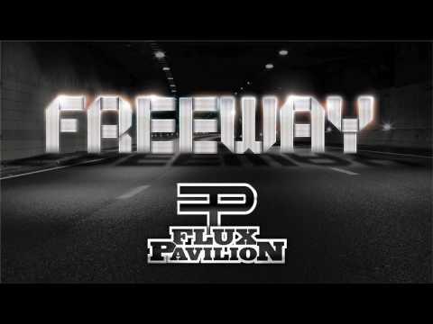 Flux Pavilion - Freeway