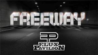 Flux Pavilion - Freeway