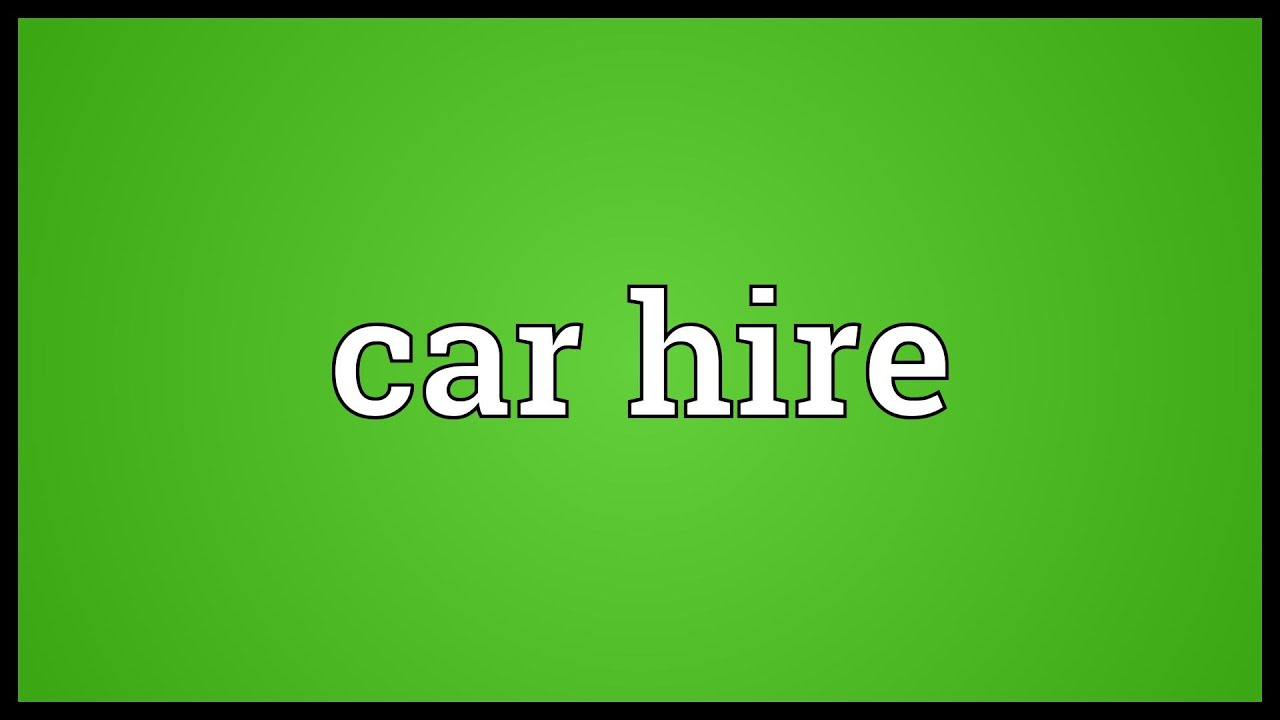 Car Hire Meaning